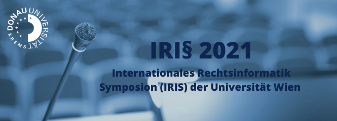 IRIS Konferenz – Internationales Rechtsinformatik Symposion der Universität Wien